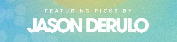 Featuring Picks By Jason Derulo